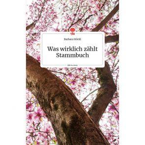 Was wirklich zählt - Das Stammbuch von Barbara Stöckl